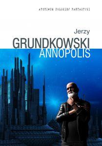 GRUNDKOWSKI Annopolis okladka grzbiet 41 mm 2 kopia.indd
